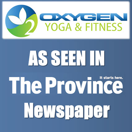 NEW TO YOGA???  HelpfulTips for Beginners in Yoga! click here to read the editorial…Oxygen Yoga and Fitness prides itself for assisting New Yogi's!!  Locations in Vancouver, Lower Mainland and Fraser Valley!