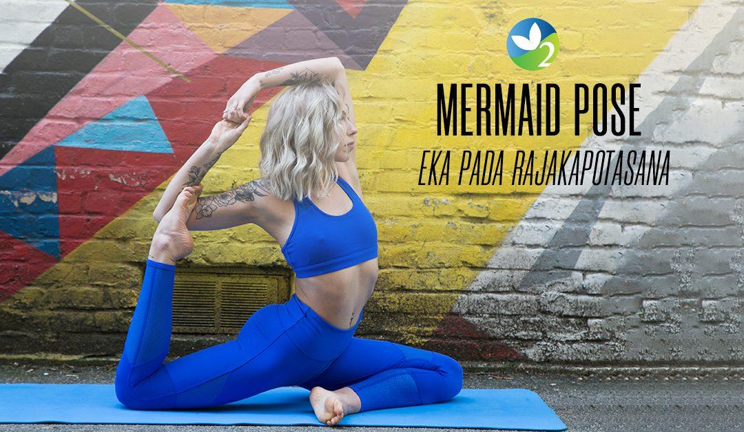 Pose of the Week Guide: Mermaid Pose