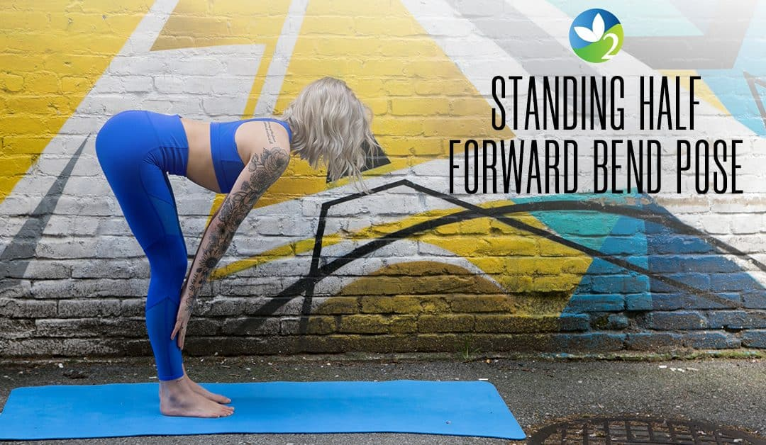 Pose of the Week Guide: Standing Half Forward Bend Pose