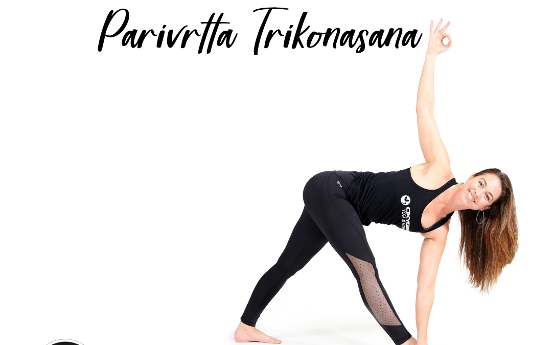 Pose of the Week Guide: Revolved Triangle Pose/ Parivrtta Trikonasan